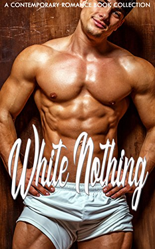 White Nothing: A Contemporary Romance Book Collection