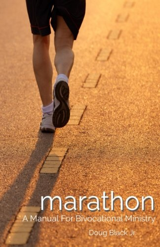 Marathon: A Manual For Bivocational Ministry