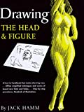Drawing the Head and Figure: A How-To Handbook That