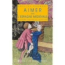 Aimer dans l'Espagne médiévale: Plaisirs licites et illicites (Realia) (French Edition)