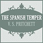 The Spanish Temper | V. S. Pritchett