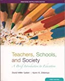 Teachers, Schools, and Society : A Brief Introduction to Education, Sadker, David Miller, 0073216925