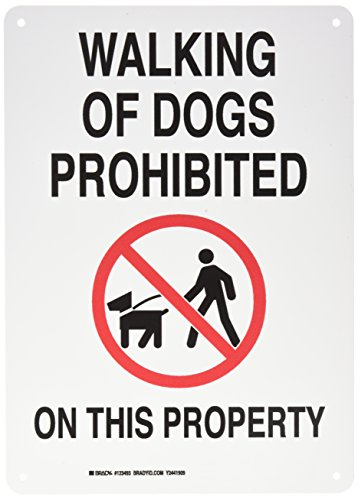 """Brady 123493 Admittance Sign, Legend """"Walking Of Dogs Prohibited On This Property"""", 14"""" Height, 10"""" Width, Black on White"""