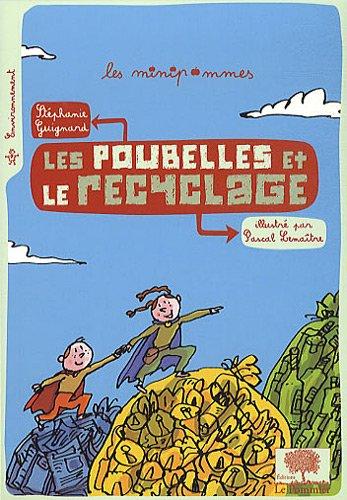 Les poubelles et le recyclage Broché – 8 mars 2011 Stéphanie Guignard Pascal Lemaître LE POMMIER 2746505177