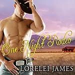 One Night Rodeo: Blacktop Cowboys, Book 4 | Lorelei James