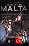 The Iron Knight of Malta, Joe L. Caruana, 1481788469