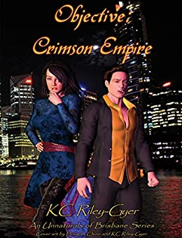 Objective: Crimson Empire (Unnaturals of Brisbane Book 1) by [KC Riley-Gyer]