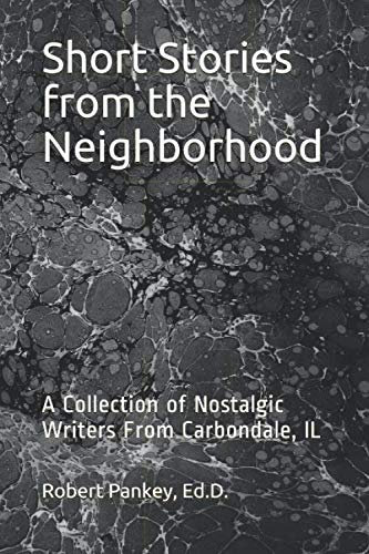 Short Stories from the Neighborhood: A Collection of Nostalgic Writers