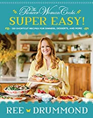 The Pioneer Woman Cooks—Super Easy!: 120 Shortcut Recipes for Dinners, Desserts, and More