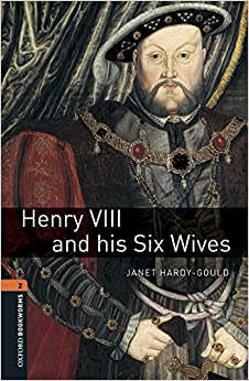 Oxford Bookworms Library: Oxford Bookworms 2. Henry Viii & His Six Wives Mp3 Pack por Janet Hardy-gould epub