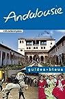 Guides bleus. Andalousie par bleus