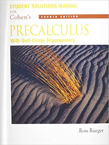 Student solutions manual for cohens precalculus with unit circle student solutions manual for cohens precalculus with unit circle trigonometry 4th 4th edition fandeluxe Choice Image