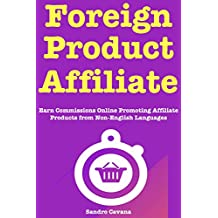 Foreign Product Affiliate: Earn Commissions Online Promoting Affiliate Products from Non-English Languages