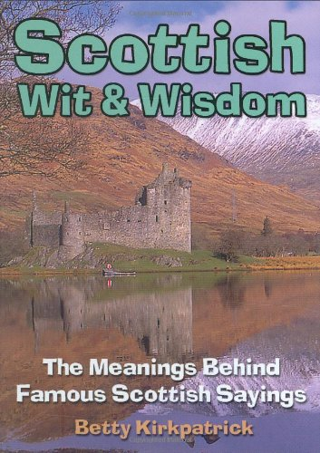 Amazon scottish wit and wisdom the meanings behind famous scottish wit and wisdom the meanings behind famous scottish sayings m4hsunfo