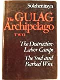 The Gulag Archipelago: 1918-1956, An Experiment in Literary Investigation III - IV