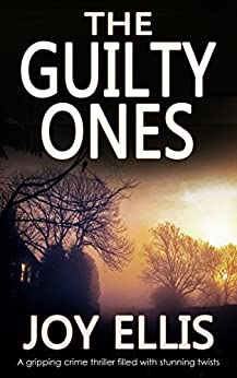 THE GUILTY ONES a gripping crime thriller filled with stunning twists by [ELLIS, JOY]