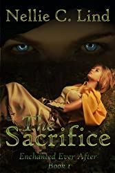 The Sacrifice: Enchanted Ever After - Book 1