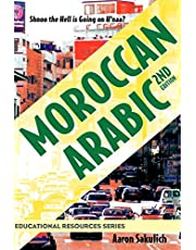 Moroccan Arabic: Shnoo the Hell is Going On H'naa? A Practical Guide to Learning Moroccan Darija - the Arabic Dialect of Morocco (2nd edition)