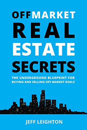 Amazon off market real estate secrets the underground off market real estate secrets the underground blueprint for buying and selling off market deals malvernweather Image collections