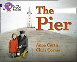 Book Collins Big Cat Progress - The Pier: Band 08 Purple/Band 17 Diamond by Anne Curtis (2013-05-01)