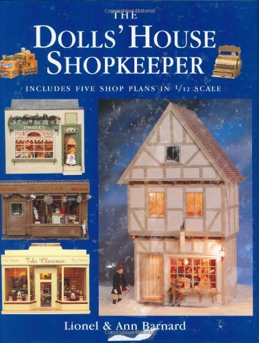 The Dolls' House Shopkeeper: Includes Five Shop Plans in 1/12 Scale