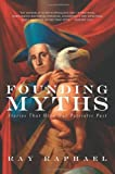 img - for Founding Myths: Stories That Hide Our Patriotic Past book / textbook / text book