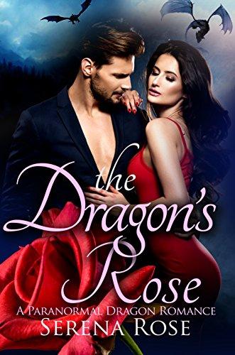 The Dragon's Rose: A Dragon Shifter Romance Novel (Rose Dragon)