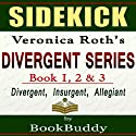 Divergent Series (Divergent, Insurgent, Allegiant): by Veronica Roth -- Sidekick Audiobook by  BookBuddy Narrated by Naomi Cole