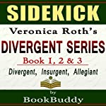Divergent Series (Divergent, Insurgent, Allegiant): by Veronica Roth -- Sidekick | BookBuddy