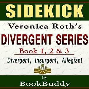 Divergent Series (Divergent, Insurgent, Allegiant): by Veronica Roth -- Sidekick Audiobook