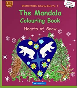 BROCKHAUSEN Colouring Book Vol. 6: The Mandala Colouring Book: Hearts of Snow: Volume 6