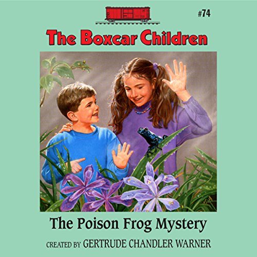 Poison Frog - The Poison Frog Mystery: The Boxcar Children Mysteries, Book 74