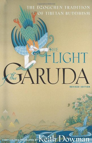 The Flight of the Garuda: The Dzogchen Tradition of Tibetan Buddhism