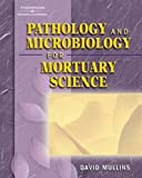 Pathology and Microbiology for Mortuary Science 1st Edition