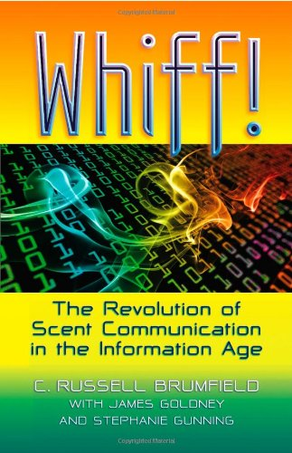 Whiff! The Revolution of Scent Communication in the Information Age