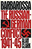 Barbarossa: The Russian German Conflict 1941-45