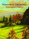 [(Painting as a Pastime)] [ By (author) Sir Winston S. Churchill ] [August, 2013]