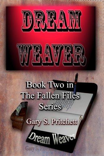 Dream Weaver (The Fallen Files) (Volume 2)