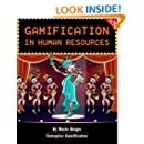 Gamification In Human Resources (Enterprise Gamification) (Volume 3)