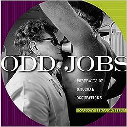 Odd Jobs: Portraits of Unusual Occupations: Amazon.es: Nancy Rica Schiff: Libros en idiomas extranjeros
