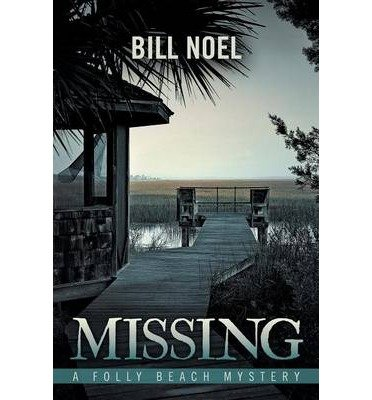 Download Missing: A Folly Beach Mystery [ Missing: A Folly Beach Mystery by Noel, Bill ( Author ) Paperback Oct- 2013 ] Paperback Oct- 03- 2013 pdf