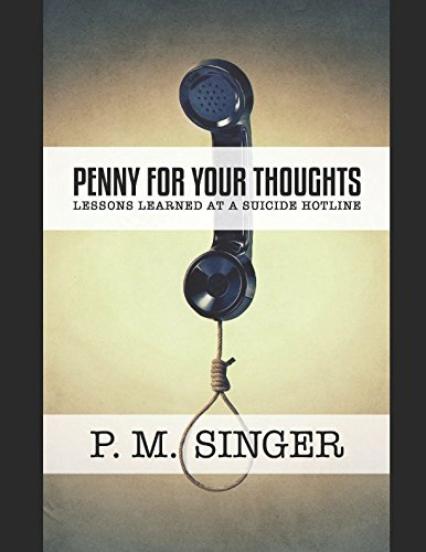 Read Online Penny for Your Thoughts: Lessons Learned at a Suicide Hotline pdf