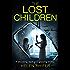 The Lost Children: A shocking, dark and gripping thriller (Detective Lucy Harwin crime thriller series Book 1)