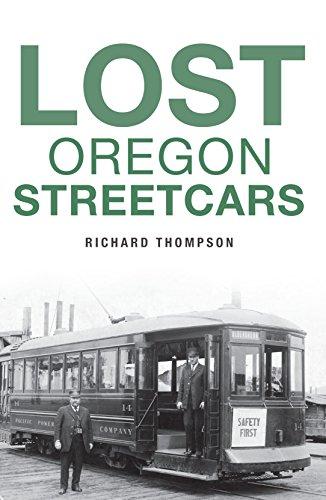 Lost Oregon Streetcars por Richard Thompson