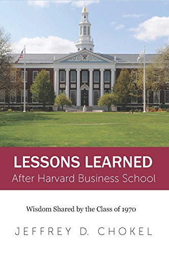 Lessons Learned After Harvard Business School: Wisdom Shared by the Class of 1970