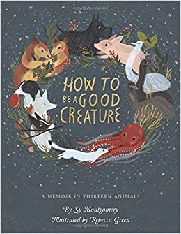 Image result for how to be a good creature sy montgomery