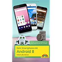 Dein Smartphone mit Android 8 Oreo - Einfach alles können - die besten Tipps und Tricks