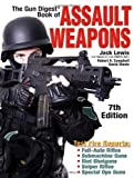 The Gun Digest Book of Assault Weapons, Jack Lewis and Robert K. Campbell, 0896894983