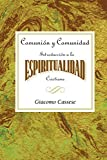 Comunión y comunidad: Introducción a la espiritualidad Cristiana AETH: Communion and Community  An Introduction to Christian Spirituality Spanish