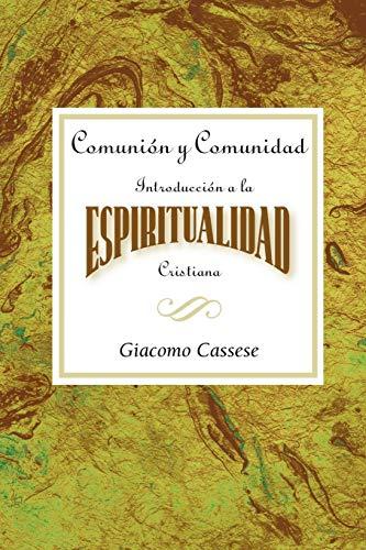 Comunión y comunidad: Introducción a la espiritualidad Cristiana AETH: Communion and Community  An Introduction to Christian Spirituality Spanish from Brand: Abingdon Press